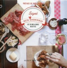 lyon, cuisine, cuisinier, saveurs, Ducasse, Bocuse, Livre, ouvrage, culinaire, quenelle, brochet, saucisson
